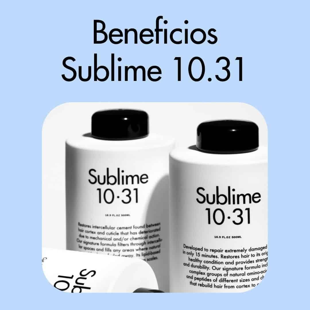 Los 12 super beneficios para el cabello de Sublime 10.31